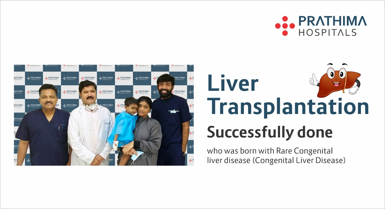 Prathima Hospitals Liver Transplant for Two and Half-Year-Old child for Free of Cost