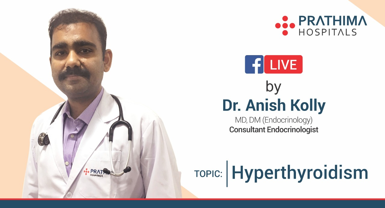 Hyperthyroidism by Dr. Anish Kolly, Endocrinologist