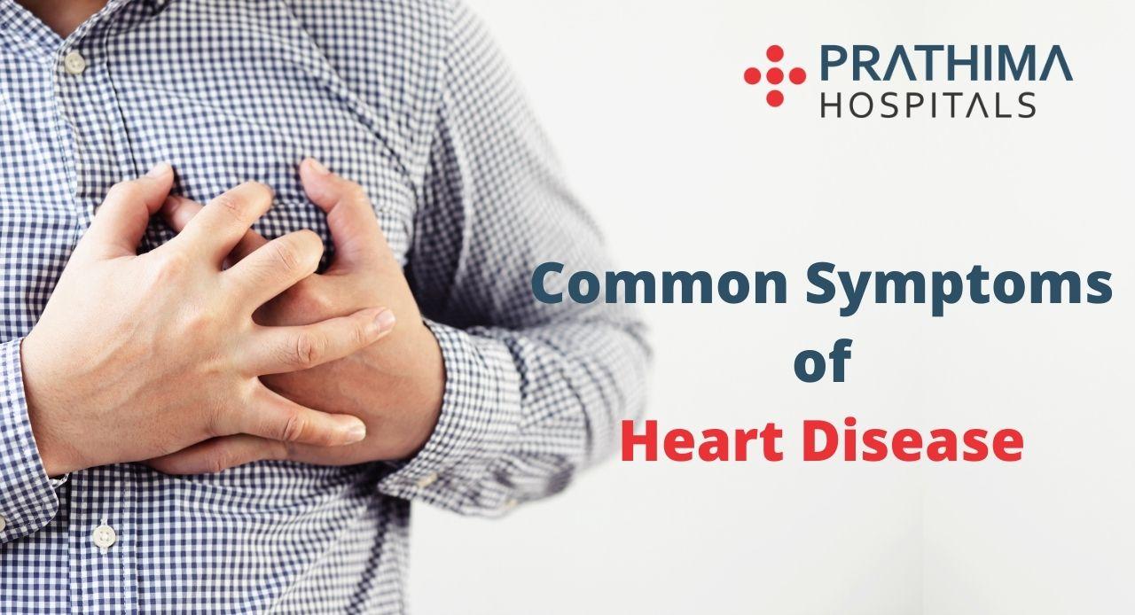 common symptoms of heart disease- prathima hospitals